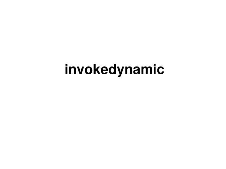 invokedynamic<br />