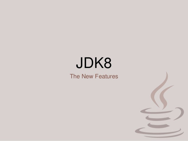 JDK8 The New Features