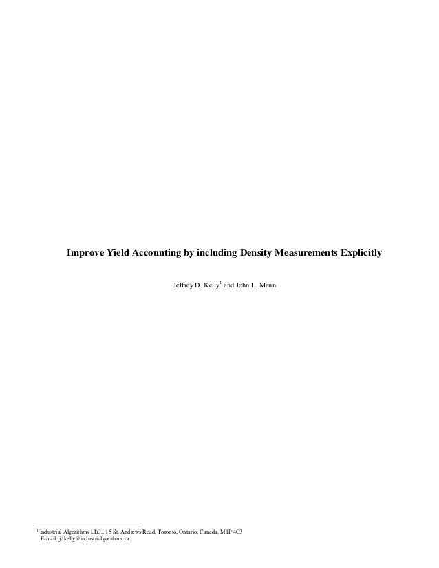 Improve Yield Accounting by including Density Measurements Explicitly Jeffrey D. Kelly1 and John L. Mann 1 Industrial Algo...