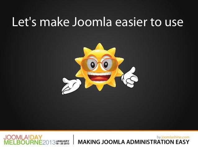 Lets make Joomla easier to use