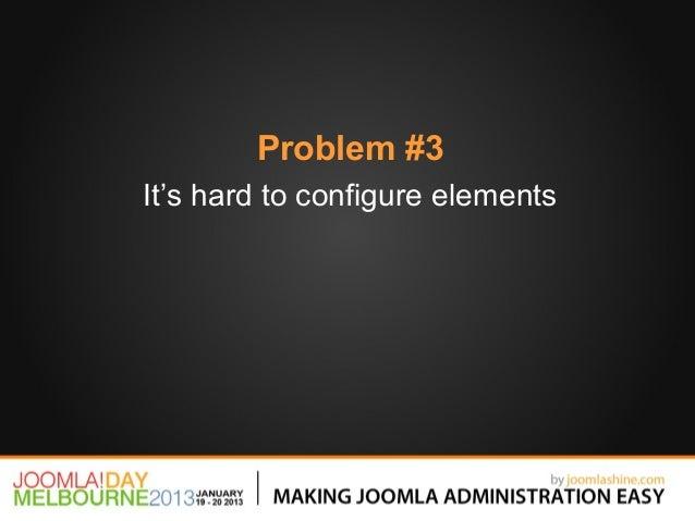 Problem #3It's hard to configure elements