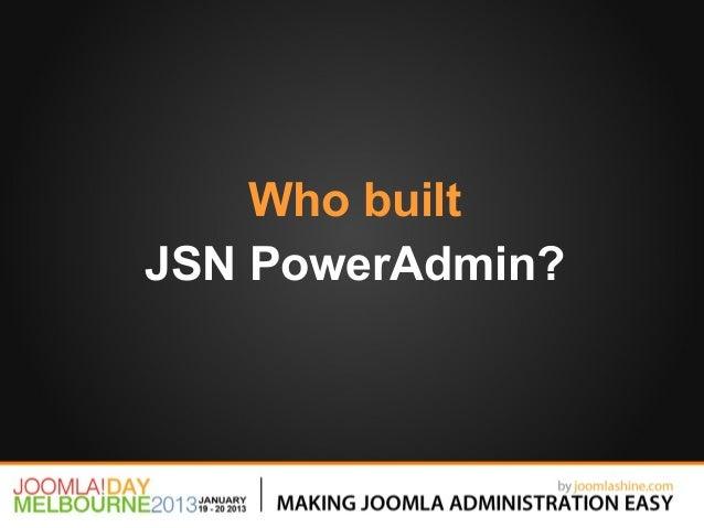 Who builtJSN PowerAdmin?