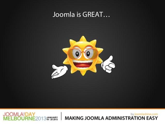 Joomla is GREAT…