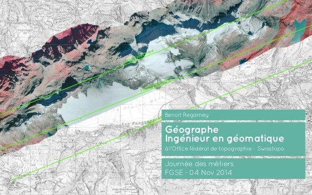 1308201409231002 1308201409230954 1308201409231010 Benoit Regamey Géographe Ingénieur en géomatique à l'Office fédéral de ...