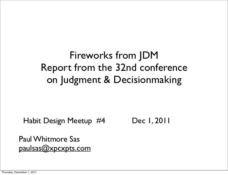 Fireworks from JDM                             Report from the 32nd conference                              on Judgment & ...