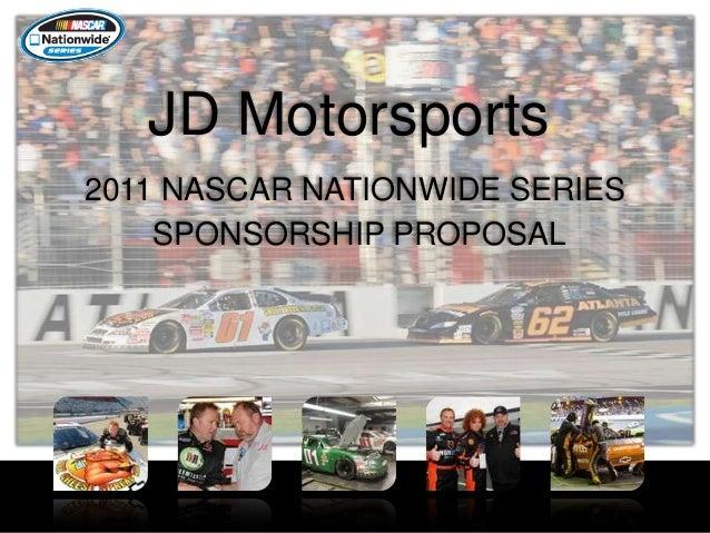 JD Motorsports 2011 NASCAR NATIONWIDE SERIES SPONSORSHIP PROPOSAL