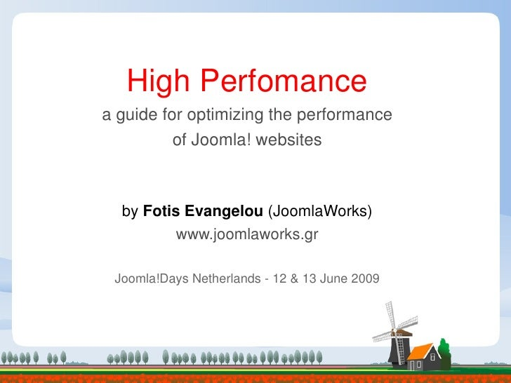 High Perfomance a guide for optimizing the performance           of Joomla! websites      by Fotis Evangelou (JoomlaWorks)...