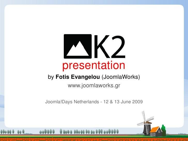 K2 - Joomla!Days NL 2009 #jd09nl