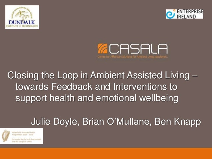 Closing the Loop in Ambient Assisted Living –  towards Feedback and Interventions to  support health and emotional wellbei...