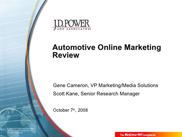 Automotive Online Marketing Review Gene Cameron, VP Marketing/Media Solutions Scott Kane, Senior Research Manager October ...