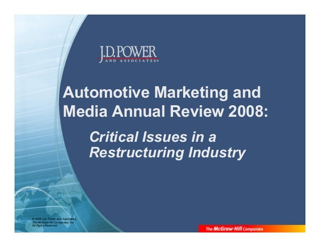 © 2008 J.D. Power and Associates, The McGraw-Hill Companies, Inc. All Rights Reserved. Automotive Marketing and Media Annu...