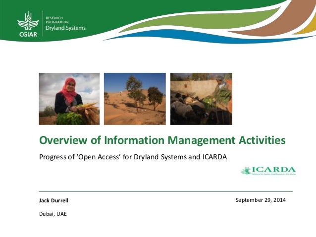 Overview of Information Management Activities  Progress of 'Open Access' for Dryland Systems and ICARDA  Jack Durrell  Dub...