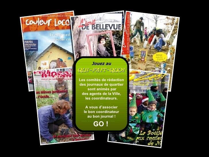 Depuis 1991, la Ville de Nantes édite des journaux de quartier. Réalisés avec les habitants, ils offrent un tour d'horizon...