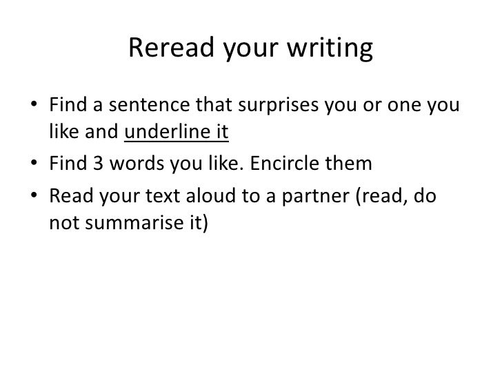 Reread your writing• Find a sentence that surprises you or one you  like and underline it• Find 3 words you like. Encircle...