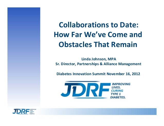 CollaborationstoDate:HowFarWe'veComeand ObstaclesThatRemain                LindaJohnson,MPASr.Director,Partn...