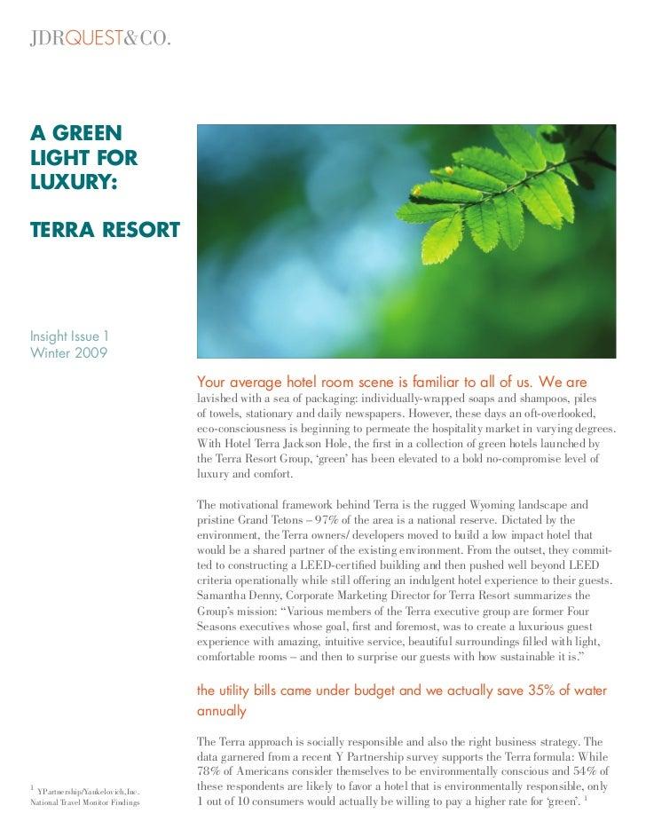 A GREENLIGHT FORLUXURY:TERRA RESORTInsight Issue 1Winter 2009                                   Your average hotel room sc...