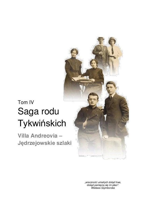 """Tom IV Saga rodu Tykwińskich Villa Andreovia – Jędrzejowskie szlaki """"wieczność umarłych dotąd trwa, dokąd pamięcią się im ..."""