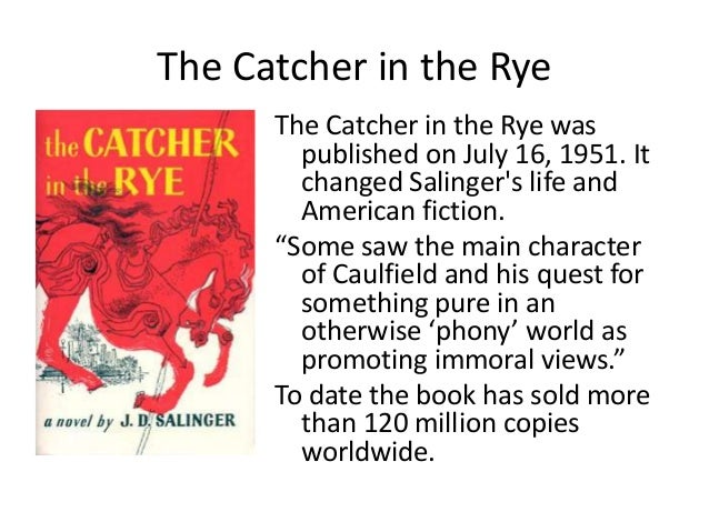 the main characters negative view about the world in catcher in the rye The catcher in the rye, by jd salinger, consists of many minor characters there are more than about sixty characters in the novel in which only three of them are major characters (holden, allie, and phoebe) and the rest minor.