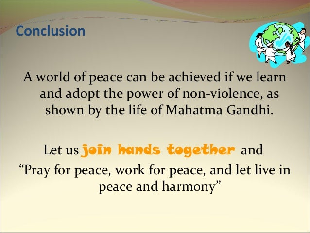 need for peace and communal harmony Outcome: understand the need for peace know about the different religions and faiths in the country identify the ways that could be used to attain peace identify various constitutions safeguards for social harmony and national unity.