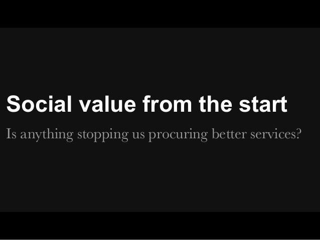 Social value from the startIs anything stopping us procuring better services?