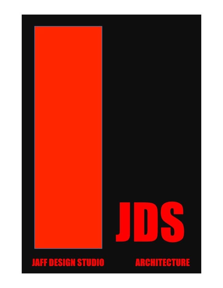 JAFF DESIGN STUDIO                     JDS                     ARCHITECTURE