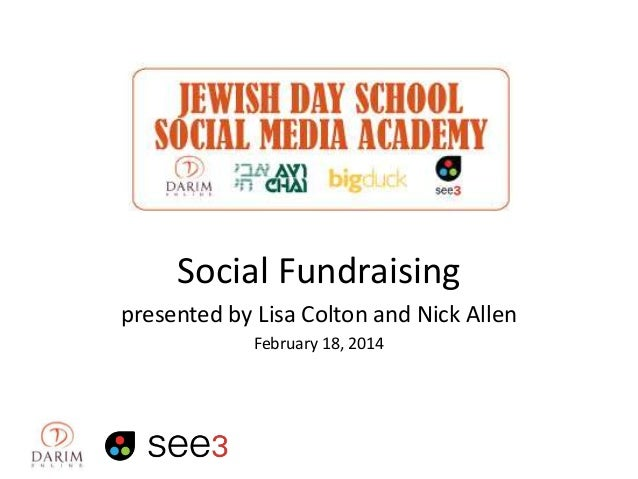 Social Fundraising presented by Lisa Colton and Nick Allen February 18, 2014