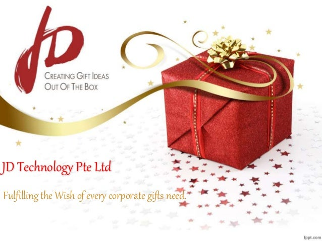 JD Technology Pte Ltd Fulfilling the Wish of every corporate gifts need.