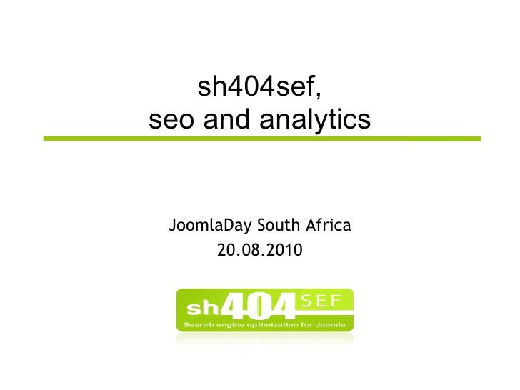 sh404sef, seo and analytics JoomlaDay South Africa 20.08.2010
