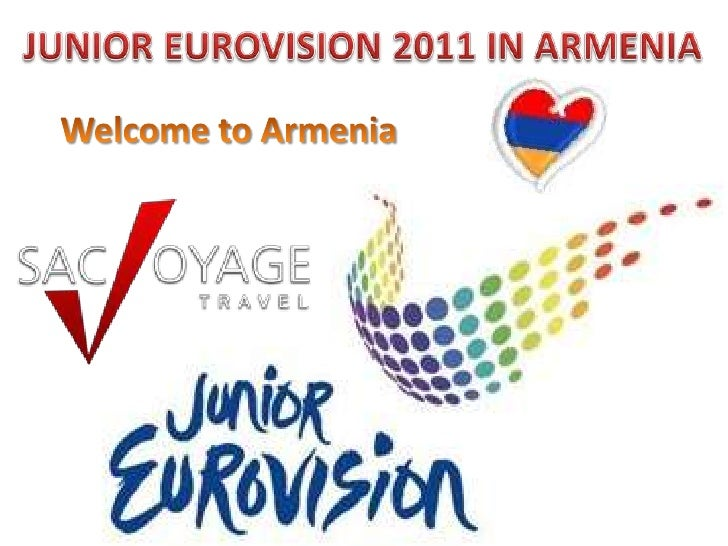 JUNIOR EUROVISION 2011 IN ARMENIA<br />Welcome to Armenia<br />