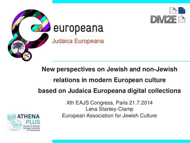 New perspectives on Jewish and non-Jewish relations in modern European culture based on Judaica Europeana digital collecti...