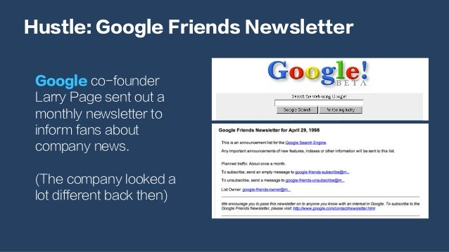 Hustle: Google Friends Newsletter Google co-founder Larry Page sent out a monthly newsletter to inform fans about company ...