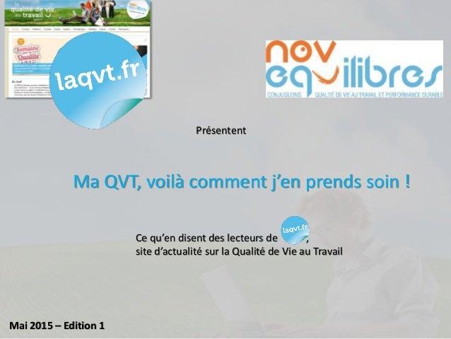 Présentent Ma QVT, voilà comment j'en prends soin ! Ce qu'en disent des lecteurs de , site d'actualité sur la Qualité de V...
