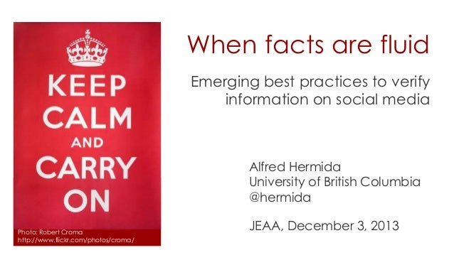 When facts are fluid Emerging best practices to verify information on social media  Alfred Hermida University of British C...