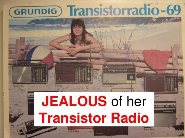 JEALOUS of herTransistor Radio