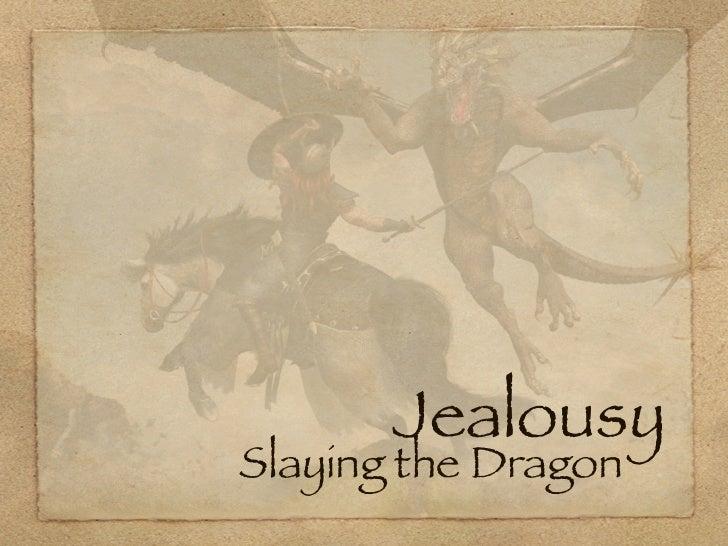Jealousy Slaying the Dragon .
