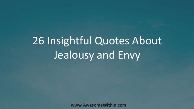 26 Insightful Quotes On Jealousy And Envy