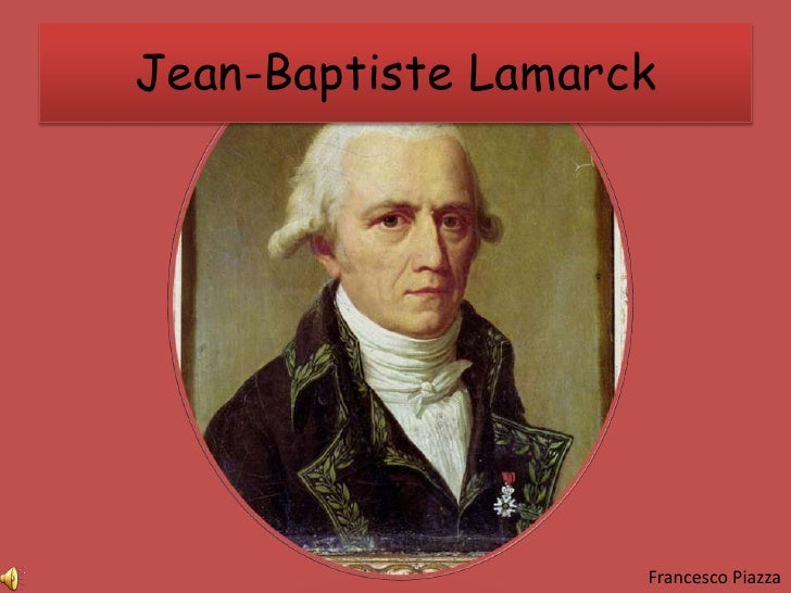 Jean-Baptiste Lamarck<br />Francesco Piazza<br />