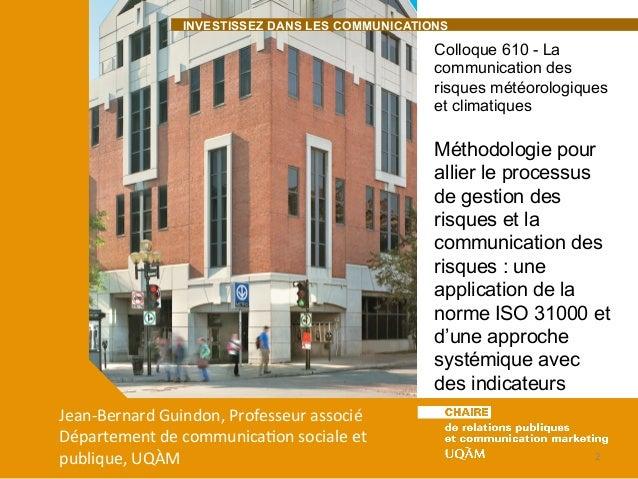 INVESTISSEZ DANS LES COMMUNICATIONS  Colloque 610 - La  communication des  risques météorologiques  et climatiques  Méthod...