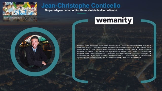#PortraitDeStartuper 1Jean-Christophe Conticello Du paradigme de la continuité à celui de la discontinuité Après un début ...