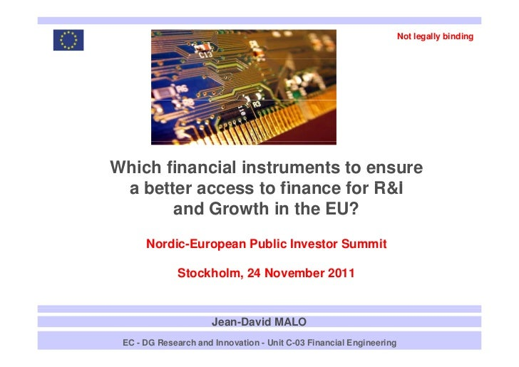 Not legally binding    Which financial instruments to ensure     a b tt access to finance f R&I       better         t fi ...