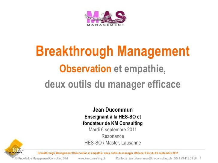 Breakthrough Management                        Observation et empathie,                     deux outils du manager efficac...