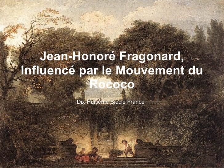 Jean-Honoré Fragonard, Influencé par le Mouvement du Rococo Dix-Huitième Siècle France