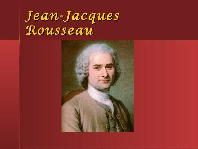 Jean-JacquesJean-Jacques RousseauRousseau