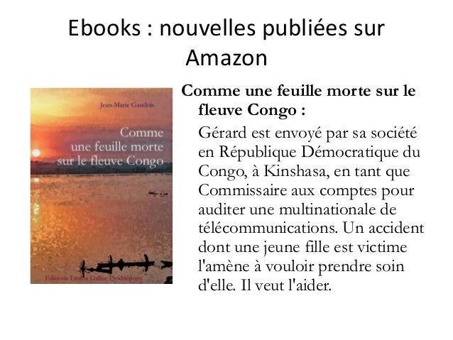 Ebooks :nouvellespubliéessur Amazon Comme une feuille morte sur le fleuve Congo : Gérard est envoyé par sa société en ...