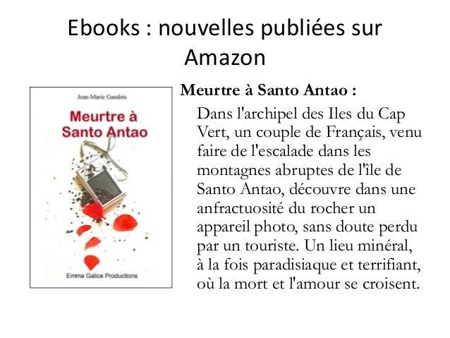 Ebooks :nouvellespubliéessur Amazon Meurtre à Santo Antao : Dans l'archipel des Iles du Cap Vert, un couple de Françai...