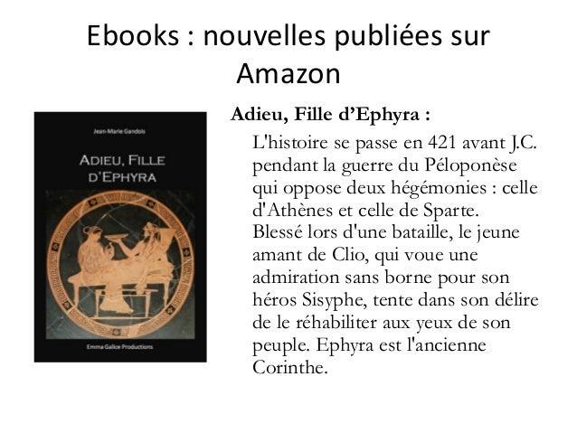Ebooks :nouvellespubliéessur Amazon Adieu, Fille d'Ephyra : L'histoire se passe en 421 avant J.C. pendant la guerre du...