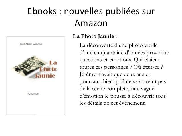 Ebooks :nouvellespubliéessur Amazon La Photo Jaunie : La découverte d'une photo vieille d'une cinquantaine d'années pr...