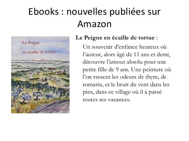 Ebooks :nouvellespubliéessur Amazon Le Peigne en écaille de tortue : Un souvenir d'enfance heureux où l'auteur, alors ...