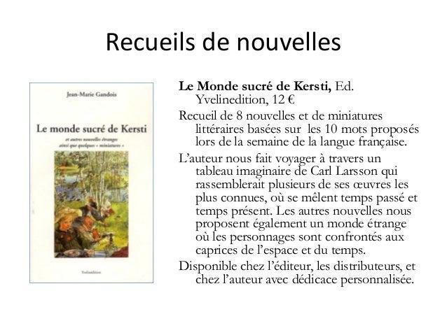 Recueilsdenouvelles Le Monde sucré de Kersti, Ed. Yvelinedition, 12 € Recueil de 8 nouvelles et de miniatures littéraire...