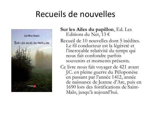 Recueilsdenouvelles Sur les Ailes du papillon, Ed. Les Editions du Net, 13 € Recueil de 10 nouvelles dont 5 inédites. Le...